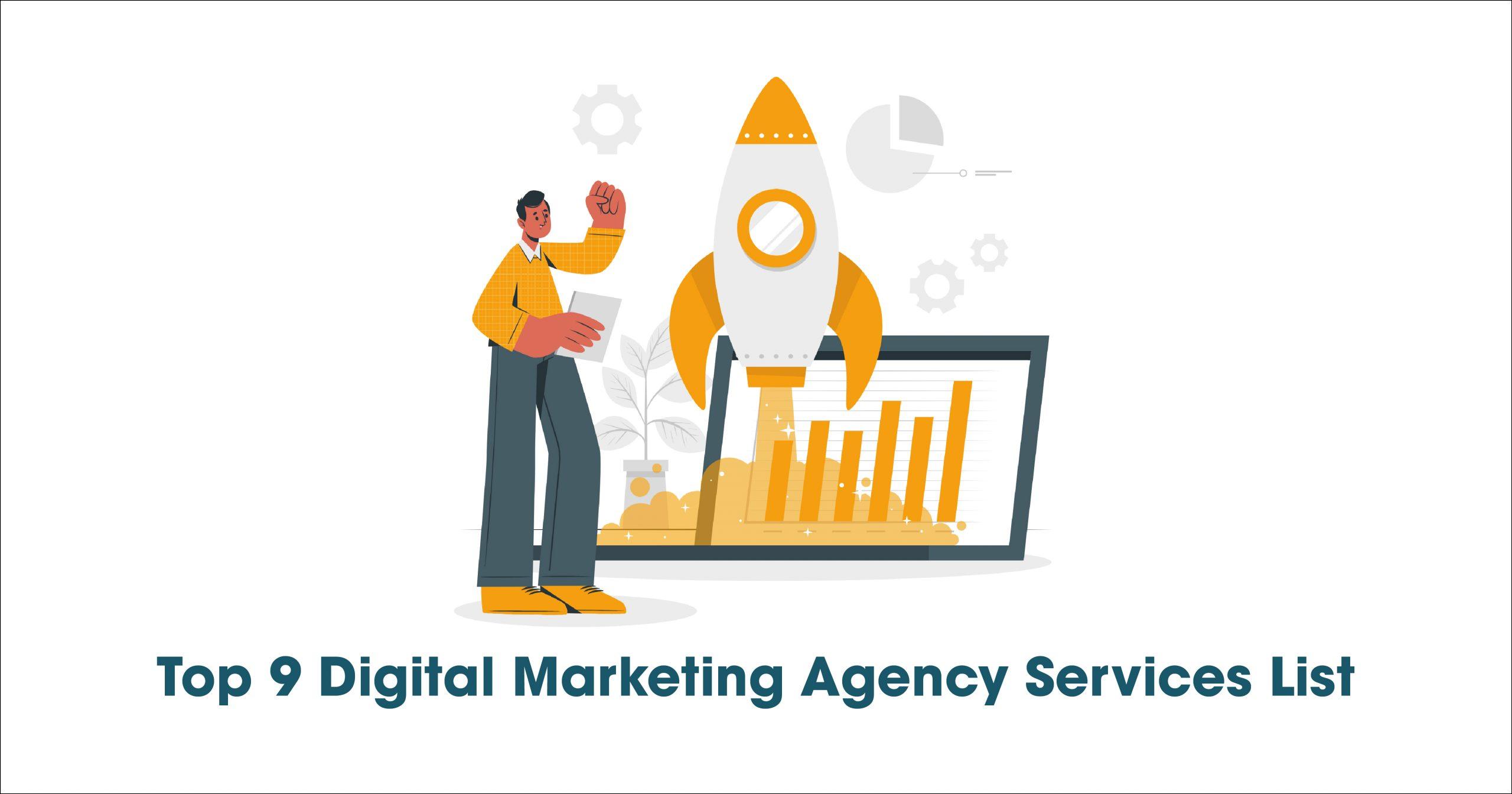 Top 9 Digital Marketing Agency Services List