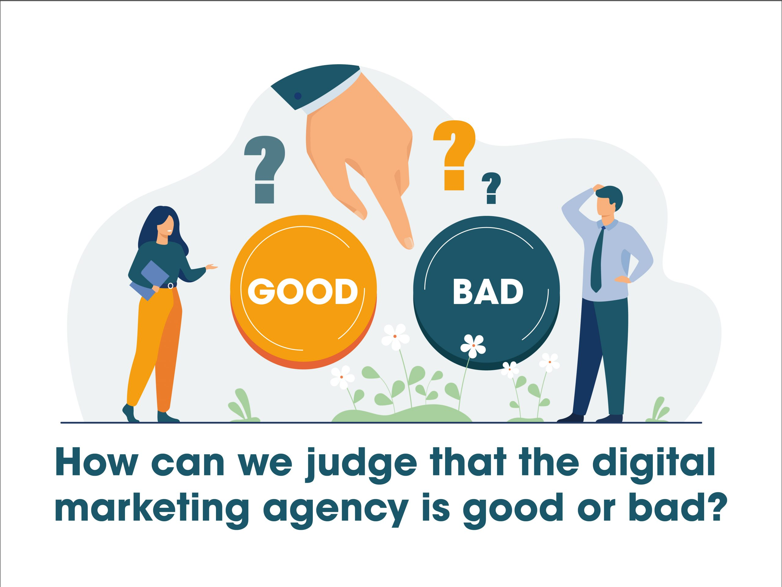 How can we judge that the digital marketing agency is good or bad
