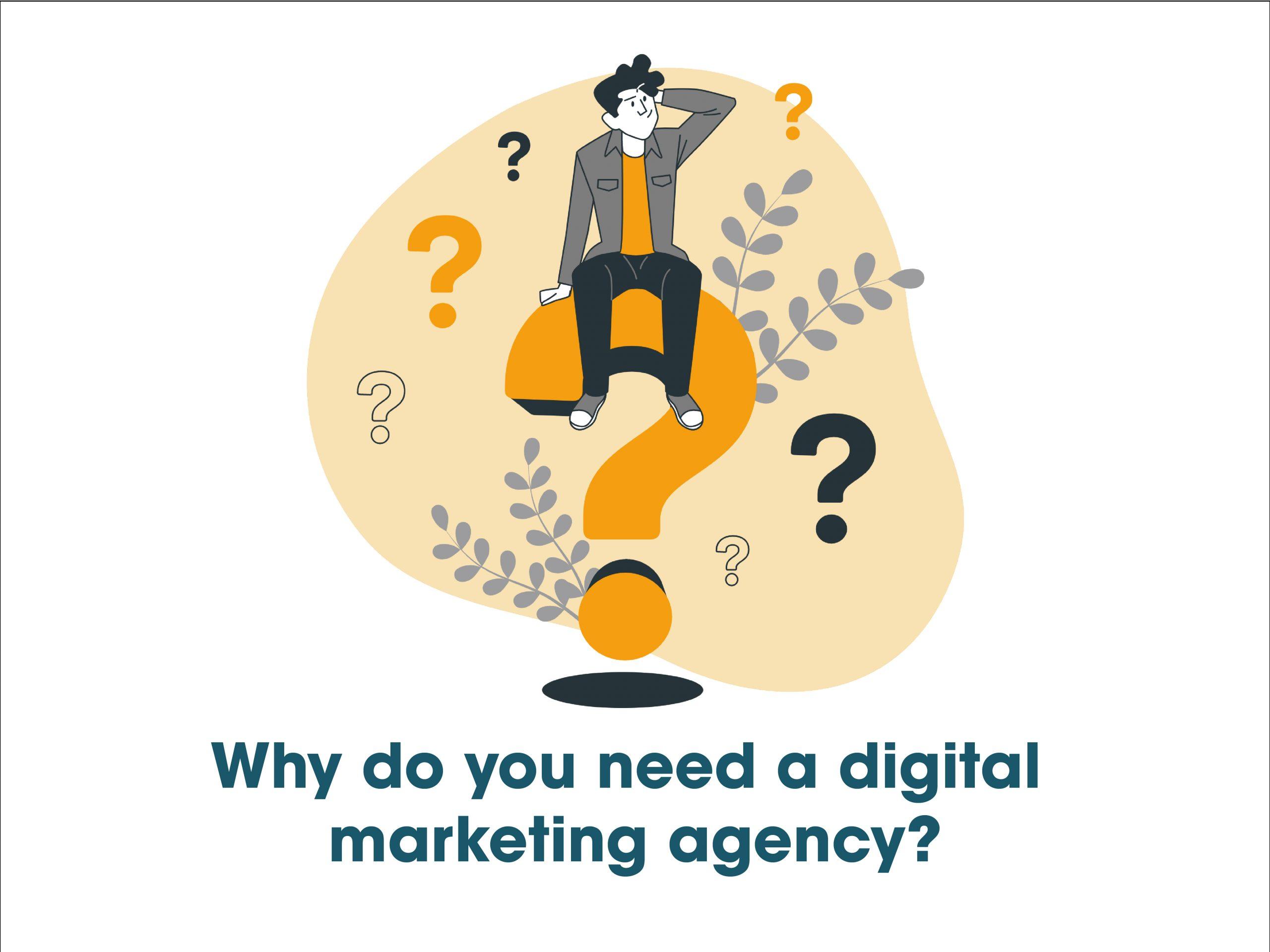 Why-do-you-need-a-digital-marketing-agency